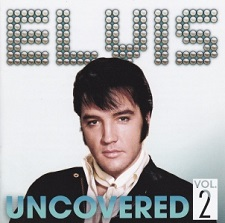 Elvis Uncovered Vol. 2