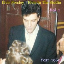Elvis In The Studio 1960 Vol 1