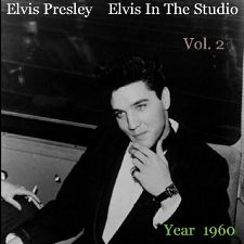 Elvis In The Studio 1960 Vol 2