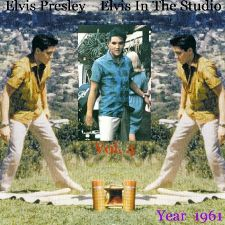 Elvis In The Studio 1961 Vol 4