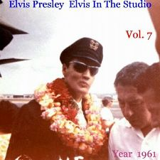 Elvis In The Studio 1961 Vol 7