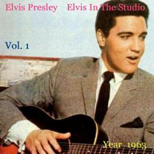 Elvis In The Studio 1963 Vol 1