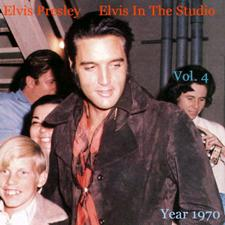 Elvis In The Studio 1970 Vol 4