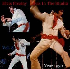 Elvis In The Studio 1970 Vol 8