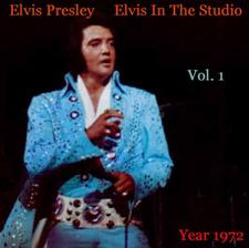 Elvis In The Studio 1972 Vol 1