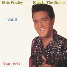 Elvis In The Studio 1961 Vol 8