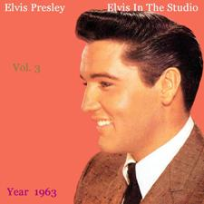 Elvis In The Studio 1963 Vol 3