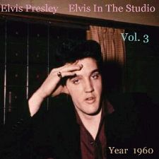 Elvis In The Studio 1960 Vol 3
