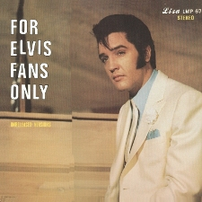 For Elvis Fans Only