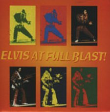 Elvis At Full Blast! (Second Pressing)