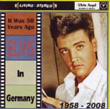 It Was 50 Years Ago - Elvis In Germany