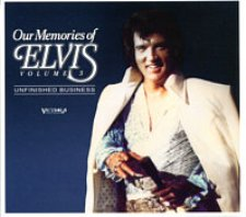 Our Memories Of Elvis Vol. 3 - Unfinished Business