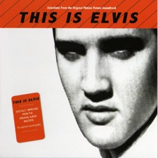 This Is Elvis - Selections From The Original Motion Picture Soundtrack