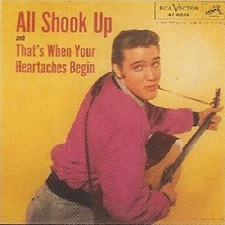 All Shook Up / That's When Your Heartaches Begin (45)