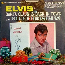 Santa Claus Is Back In Town / Blue Christmas (45)